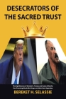 Desecrators of the Sacred Trust: The Apotheoses of Donald J. Trump and Isaias Afwerki. Two Preening Would Be Kings and Their Dark Agendas Cover Image