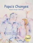 Papa's Changes: Dementia Through a Child's Eyes Cover Image