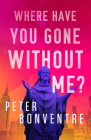 Where Have You Gone Without Me? Cover Image