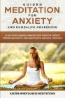 Guided Meditation for Anxiety: and Kundalini Awakening - 2 in 1 - Align Your Chakras, Awaken Your Third Eye, Reduce Stress and Anxiety, Find Inner Pe Cover Image