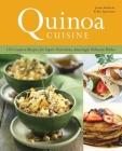 Quinoa Cuisine: 150 Creative Recipes for Super Nutritious, Amazingly Delicious Dishes Cover Image
