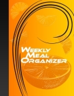Weekly Meal Organizer: A Guide To Meal Planning, Double Spread Weekly Layout Cover Image
