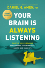 Your Brain Is Always Listening: Tame the Hidden Dragons That Control Your Happiness, Habits, and Hang-Ups Cover Image