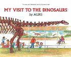 My Visit to the Dinosaurs (Let's-Read-and-Find-Out Science 2) Cover Image