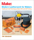 Modern Leatherwork for Makers: Traditional Craft Techniques Meet Cnc and 3D Printing Cover Image