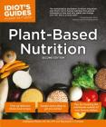 Plant-Based Nutrition, 2E (Idiot's Guides) Cover Image