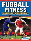 Fußball Fitness Training mit Wissenschaft - Fitnesstraining - Schnelligkeit & Agilität - Verletzungsprävention Cover Image