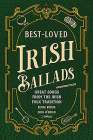 Best-Loved Irish Ballads: Great Songs from the Irish Folk Tradition Cover Image