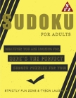 Sudoku For Adults: Whatever You Are Looking For, Here's The Perfect Sudoku Puzzles For You! Cover Image