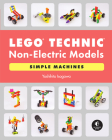 LEGO Technic Non-Electric Models: Simple Machines Cover Image