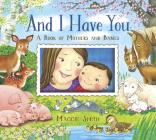 And I Have You: A Book of Mothers and Babies Cover Image