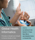Global Health Informatics: Principles of Ehealth and Mhealth to Improve Quality of Care Cover Image