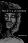 Face Me: a declaration Cover Image