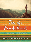 Tales of a Female Nomad: Living at Large in the World Cover Image