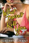 What Doesn't Kill You Cover Image