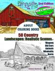 Adult Coloring Books: 50 Country Landscapes 2nd Edition: Realistic Scenes of Windmills, Old Cars, Animals, Wagons, Barns & More Cover Image