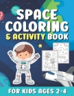 Space Coloring And Activity Book For Kids Ages 2-4: Cute Outer Space Coloring Pages with Numbers for Toddlers & Kids / Fun & Easy Coloring Book with R Cover Image