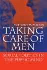 Taking Care of Men: Sexual Politics in the Public Mind Cover Image