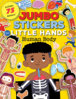 Jumbo Stickers for Little Hands: Human Body: Includes 75 Stickers Cover Image