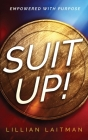 Suit Up!: Empowered with Purpose Cover Image