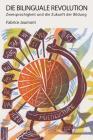 Die Bilinguale Revolution: Zweisprachigkeit und die Zukunft der Bildung (Bilingual Revolution #8) Cover Image