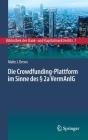 Die Crowdfunding-Plattform Im Sinne Des § 2a Vermanlg: Aufsichtsrechtliche Regulierung - Zivilrechtliche Einordnung - Anlegerschutz (Bibliothek Des Bank- Und Kapitalmarktrechts #7) Cover Image