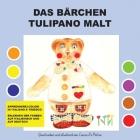 Das Baerchen Tulipano malt Cover Image