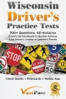 Wisconsin Driver's Practice Tests: 700+ Questions, All-Inclusive Driver's Ed Handbook to Quickly achieve your Driver's License or Learner's Permit (Ch Cover Image