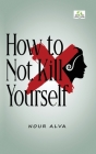 How to Not Kill Yourself Cover Image