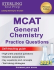 MCAT General Chemistry Practice Questions: High Yield MCAT Questions with Detailed Explanations Cover Image