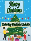 Merry Christmas Coloring Book for Adults: An Adult Coloring Book Featuring Beautiful Christmas Scenes and Beautiful Holiday Designs (adult christmas c Cover Image