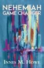 Nehemiah Game Changer Cover Image