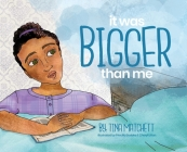 It Was Bigger Than Me Cover Image
