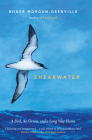Shearwater: A Bird, an Ocean, and a Long Way Home Cover Image