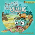 Fernnie the Fish Finds Glasses: A Story About Being Different Cover Image