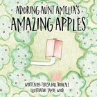 Adoring Aunt Amelia's Amazing Apples Cover Image