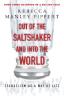 Out of the Saltshaker & Into the World: Evangelism as a Way of Life Cover Image