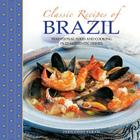 Classic Recipes of Brazil: Traditional Food and Cooking in 25 Authentic Dishes Cover Image