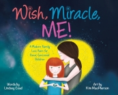 Wish, Miracle, Me!: A Modern Family Love Poem for Donor-Conceived Children Cover Image