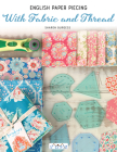 English Paper Piecing - With Fabric and Thread Cover Image