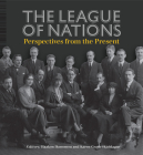 The League of Nations: Perspectives from the Present Cover Image