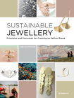 Sustainable Jewellery: Principles and Processes for Creating an Ethical Brand Cover Image