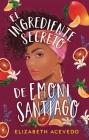 El Ingrediente Secreto de Emoni Santiago Cover Image