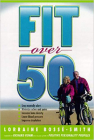 Fit Over 50: Grow Healthy and Fit...and Stop Feeling Old! Cover Image