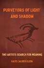 Purveyors of Light and Shadow: Two Artists Search For Meaning Cover Image
