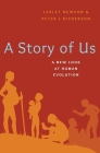 A Story of Us: A New Look at Human Evolution Cover Image