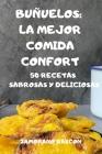 Buñuelos: La Mejor Comida Confort 50 Recetas Sabrosas Y Deliciosas: La Mejor Comida Confort 50 Recetas Sabrosas Y Deliciosas Zam Cover Image