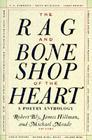 The Rag and Bone Shop of the Heart: Poetry Anthology, a Cover Image