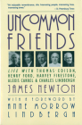 Uncommon Friends: Life with Thomas Edison, Henry Ford, Harvey Firestone, Alexis Carrel, and Charles Lindbergh Cover Image