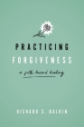 Practicing Forgiveness: A Path Toward Healing Cover Image